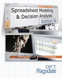 Spreadsheet Modeling and Decision Analysis A Practical Introduction to Management Science, 6th Edition: Ragsdale D Test Bank