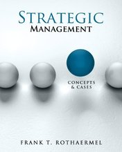 Test Bank for Strategic Management Concepts and Cases Rothaermel Rothaermel 1st Edition