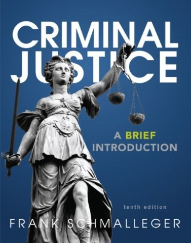 Criminal Justice 10th Edition by Schmalleger Test Bank