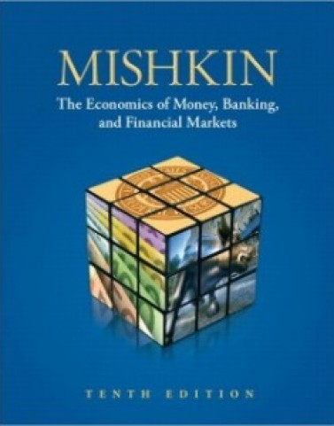 The Economics of Money, Banking, and Financial Markets, 10th Edition: Frederic S. Mishkin Test Bank
