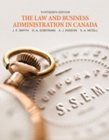 The Law and Business Administration in Canada, 13th Edition : Smyth Test Bank