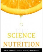 The Science of Nutrition, 1st Edition: Janice Thompson Test Bank