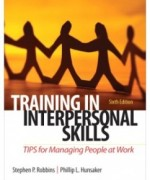 Training in Interpersonal Skills TIPS for Managing People at Work 6th Edition: Stephen P. Robbins Test Bank