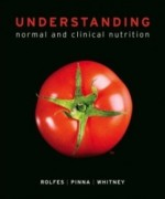 Understanding Normal and Clinical Nutrition, 9th Edition: Sharon Rady Rolfes Test Bank