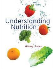 Test Bank for Understanding Nutrition Whitney 12th Edition