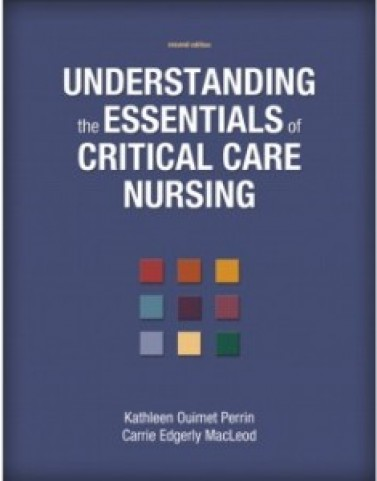 Understanding the Essentials of Critical Care Nursing, 2nd Edition: Kathleen Perrin Test Bank