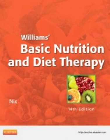 Williams' Basic Nutrition and Diet Therapy, 14th Edition: Staci Nix Test Bank
