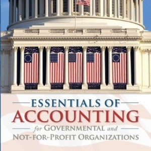 Essentials of Accounting for Governmental and Not-for-Profit Organizations Copley 10th Edition Solutions Manual