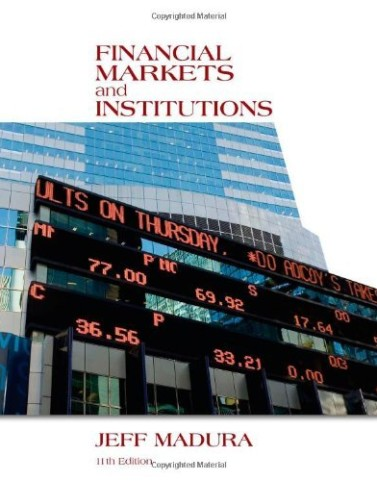 Test Bank for Financial Markets and Institutions Madura 11th Edition