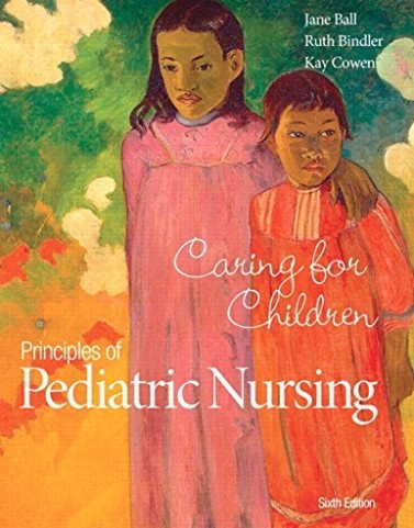 Test Bank for Principles of Pediatric Nursing Caring for Children Ball 6th Edition