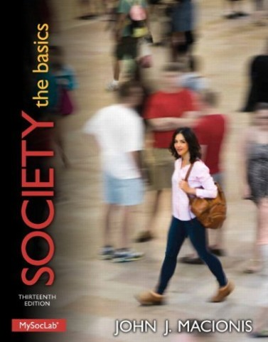 Test Bank for Society The Basics Macionis 13th Edition