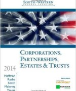 South-Western Federal Taxation 2014: Corporations, Partnerships, Estates & Trusts 37th Edition by William H. Hoffman Jr., William A. Raabe, James E. Smith, David M. Maloney, James C. Young Solution Manual