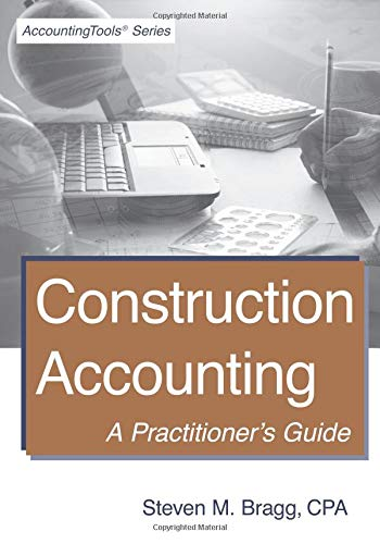 Test Bank For Construction Accounting: A Practitioner's Guide 1st Edition