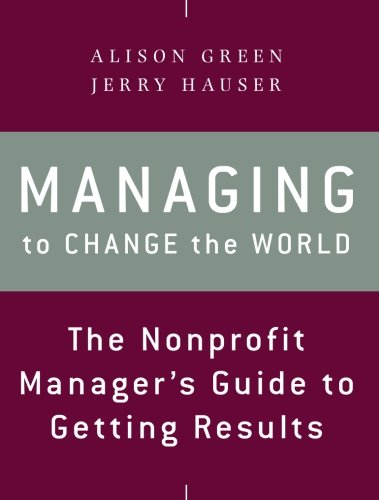Test Bank For Managing to Change the World: The Nonprofit Manager's Guide to Getting Results, 2nd Edition 2nd Edition