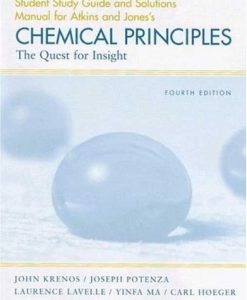 Test Bank For Student Study Guide and Solutions Manual for Atkins and Jones's Chemical Principles: The Quest for Insight, 4th Edition 4th Edition