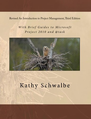 Test Bank For Revised An Introduction to Project Management, Third Edition: With Brief Guides to Microsoft Project 2010 and @task 3rd Edition