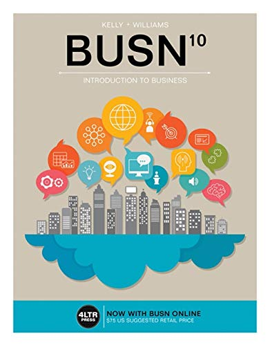 Test Bank For BUSN (with BUSN Online, 1 term (6 months) Printed Access Card) (New, Engaging Titles from 4LTR Press) 10th Edition