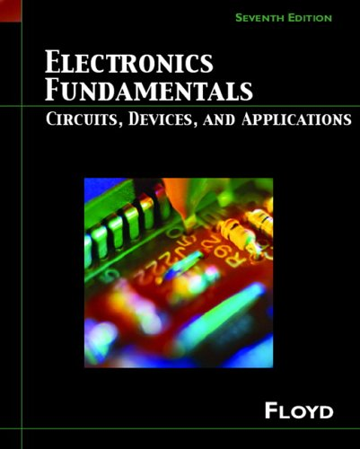Test Bank For Electronics Fundamentals: Circuits, Devices and Applications (7th Edition) (Floyd Electronics Fundamentals Series) 7th Edition