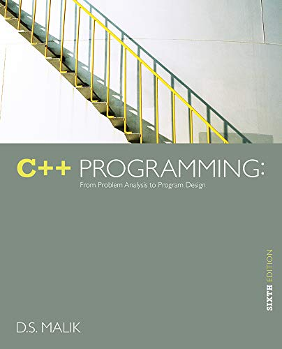 Test Bank For C++ Programming: From Problem Analysis to Program Design 6th Edition