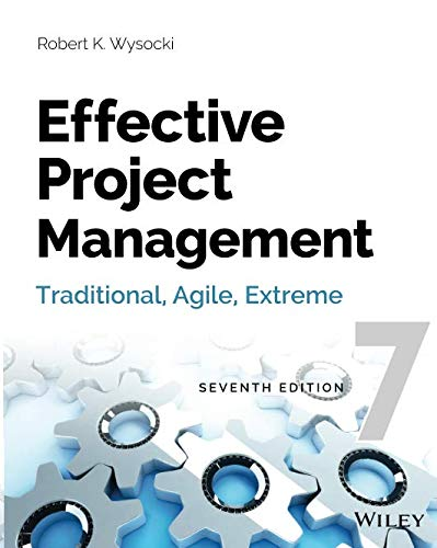 Test Bank For Effective Project Management: Traditional, Agile, Extreme, 7th Edition 7th Edition