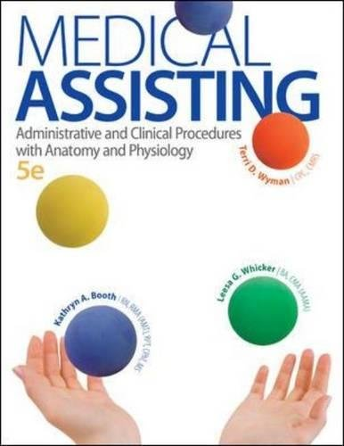 Test Bank For Medical Assisting: Administrative and Clinical Procedures with Anatomy and Physiology, 5th Edition 5th Edition