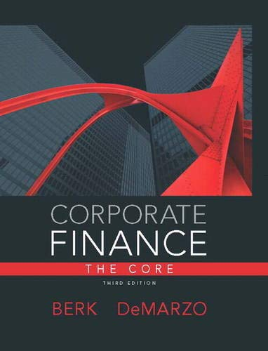 Test Bank For Corporate Finance, The Core (3rd Edition) (Pearson Series in Finance) 3rd Edition