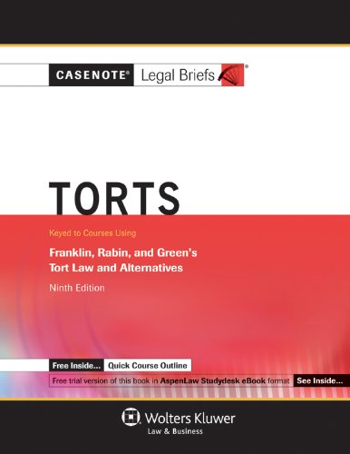 Test Bank For Casenote Legal Briefs: Torts Keyed to Franklin, Rabin & Greene, 9th Edition 9th ed. Edition