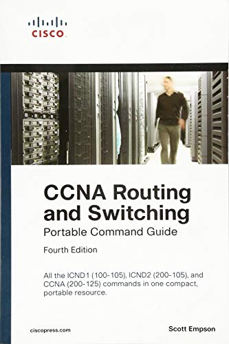 Test Bank For CCNA Routing and Switching Portable Command Guide (ICND1 100-105, ICND2 200-105, and CCNA 200-125) (4th Edition) 4th Edition