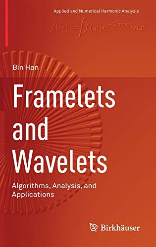 Test Bank For Framelets and Wavelets: Algorithms, Analysis, and Applications (Applied and Numerical Harmonic Analysis) 1st ed. 2017 Edition