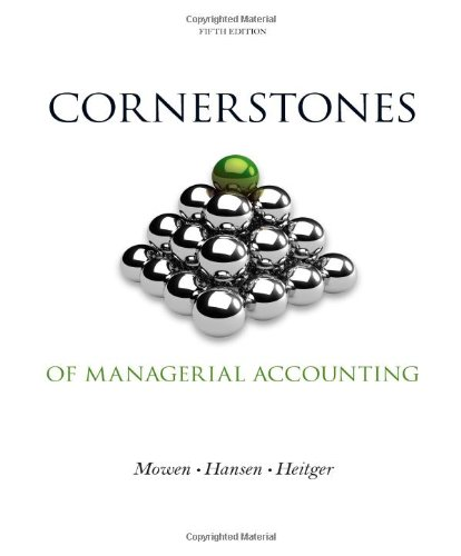 Test Bank For Cornerstones of Managerial Accounting (Cornerstones Series) 5th Edition