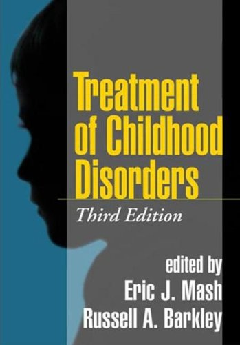 Test Bank For Treatment of Childhood Disorders, Third Edition Third Edition