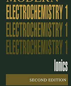 Test Bank For Volume 1: Modern Electrochemistry: Ionics 2nd Edition