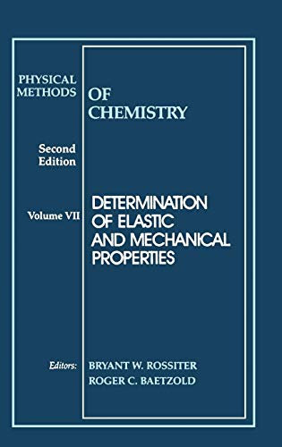 Test Bank For Determination of Elastic and Mechanical Properties, Volume 7, Physical Methods of Chemistry, 2nd Edition Volume 7 Edition