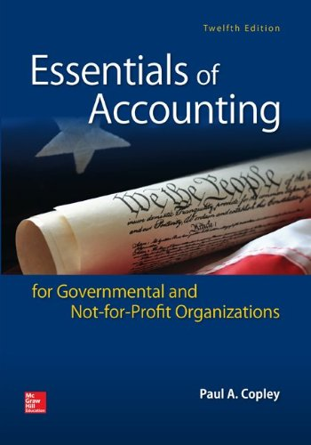 Test Bank For Essentials of Accounting for Governmental and Not-for-Profit Organizations 12th Edition