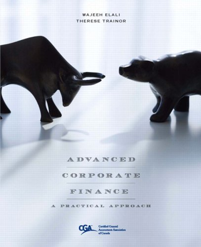 Test Bank For Advanced Corporate Finance: A Practical Approach, First Edition 1st Edition