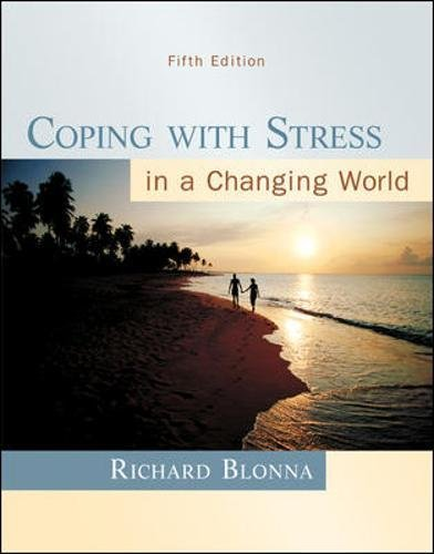 Test Bank For Coping with Stress in a Changing World, 5th Edition 5th Edition