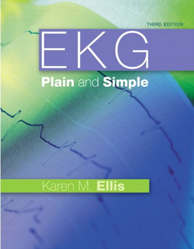 Test Bank For EKG Plain and Simple (3rd Edition) 3rd Edition