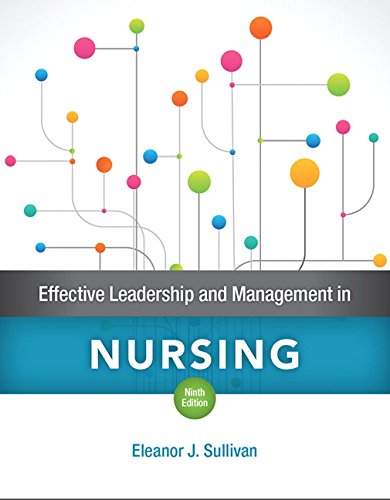 Test Bank For Effective Leadership and Management in Nursing (9th Edition) 9th Edition