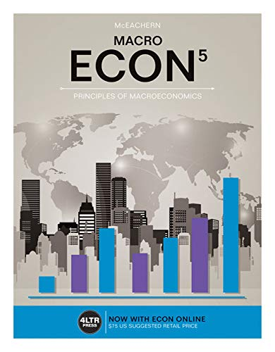 Test Bank For ECON MACRO (with ECON MACRO Online, 1 term (6 months) Printed Access Card) (New, Engaging Titles from 4LTR Press) 5th Edition