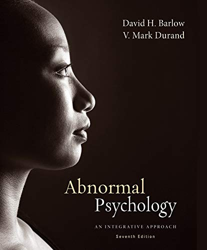 Test Bank For Abnormal Psychology: An Integrative Approach, 7th Edition 7th Edition