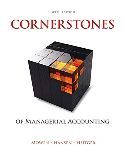 Test Bank For Cornerstones of Managerial Accounting 6th Edition