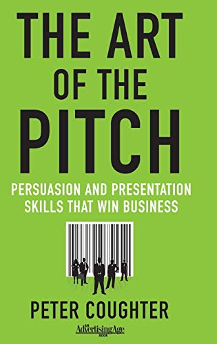 Test Bank For The Art of the Pitch: Persuasion and Presentation Skills that Win Business 2012th Edition