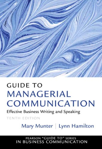 Test Bank For Guide to Managerial Communication (10th Edition) (Guide to Series in Business Communication) 10th Edition