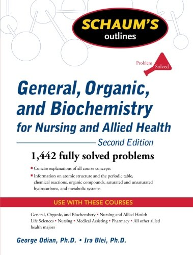 Test Bank For Schaum's Outline of General, Organic, and Biochemistry for Nursing and Allied Health, Second Edition (Schaum's Outlines) 2nd Edition