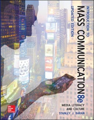 Test Bank For Introduction to Mass Communication: Media Literacy and Culture Updated Edition 8th Edition