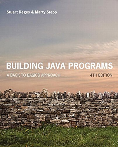 Test Bank For Building Java Programs: A Back to Basics Approach (4th Edition) 4th Edition