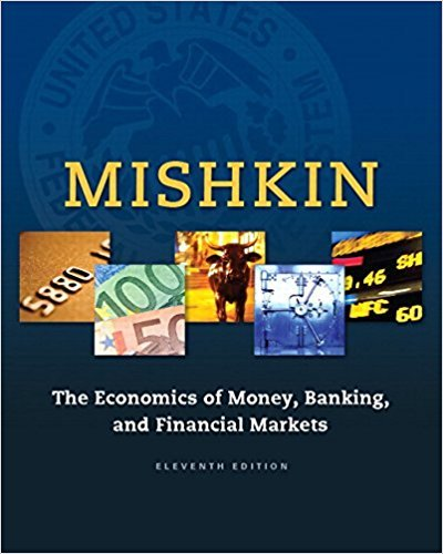 Test Bank For The Economics of Money, Banking and Financial Markets (11th Edition) (The Pearson Series in Economics) 11th Edition