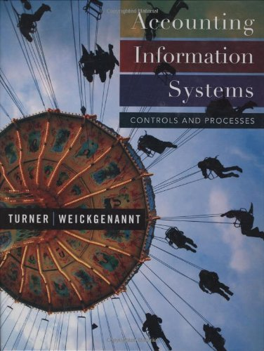 Test Bank For Accounting Information Systems: Controls and Processes 1st Edition with Modeling & Designing Acct System Set 1st Edition
