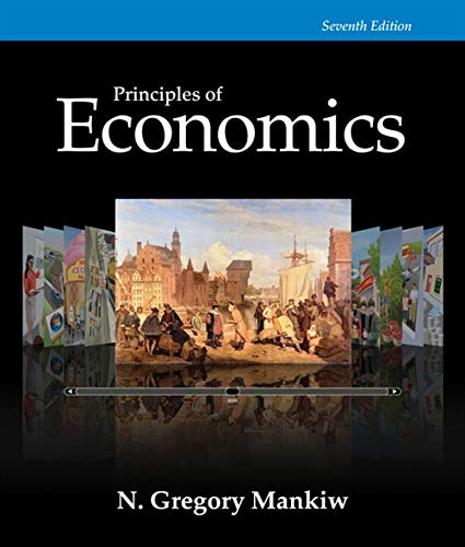 Test Bank For Principles of Economics, 7th Edition 7th Edition