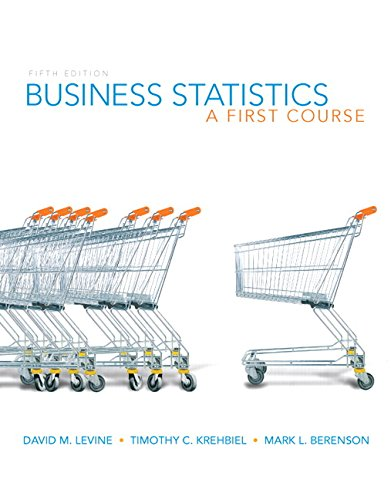 Test Bank For Business Statistics: A First Course (5th Edition) 5th Edition